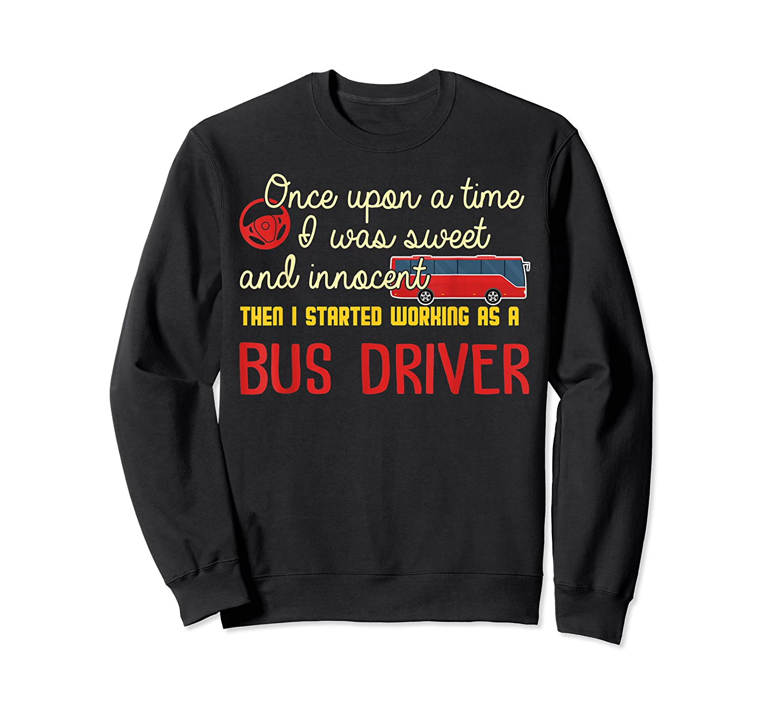 Once Upon A Time I Started Working As A Bus Driver Shirt Crewneck Sweater