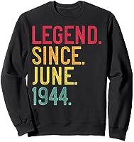 Legend Since June 1944 77th Birthday 77 Years Old Vintage T-shirt Sweatshirt Black