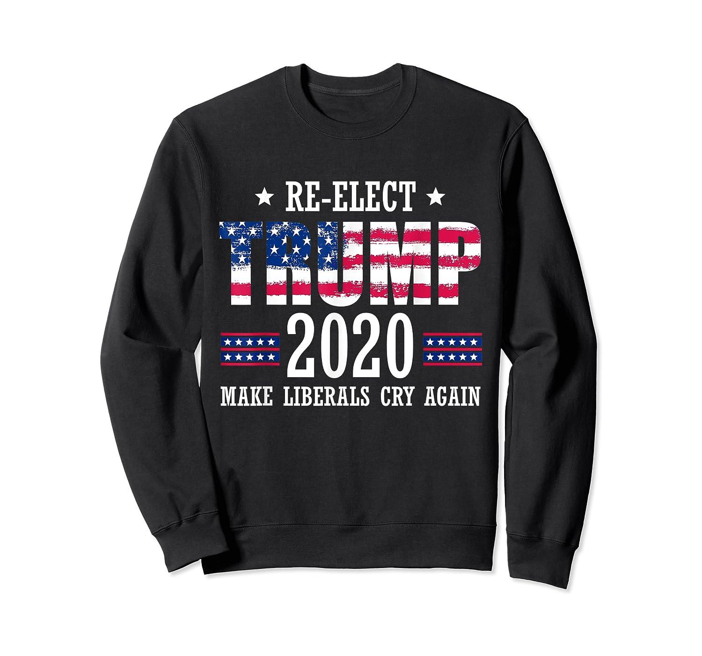 Trump 2020 Make Liberals Cry Again Donald Trump Election T Shirt Crewneck Sweater