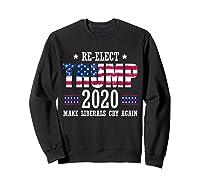 Trump 2020 Make Liberals Cry Again Donald Trump Election T Shirt Sweatshirt Black
