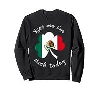 Kiss Me I M Mexican St Patrick S Day Funny T Shirt Sweatshirt Black