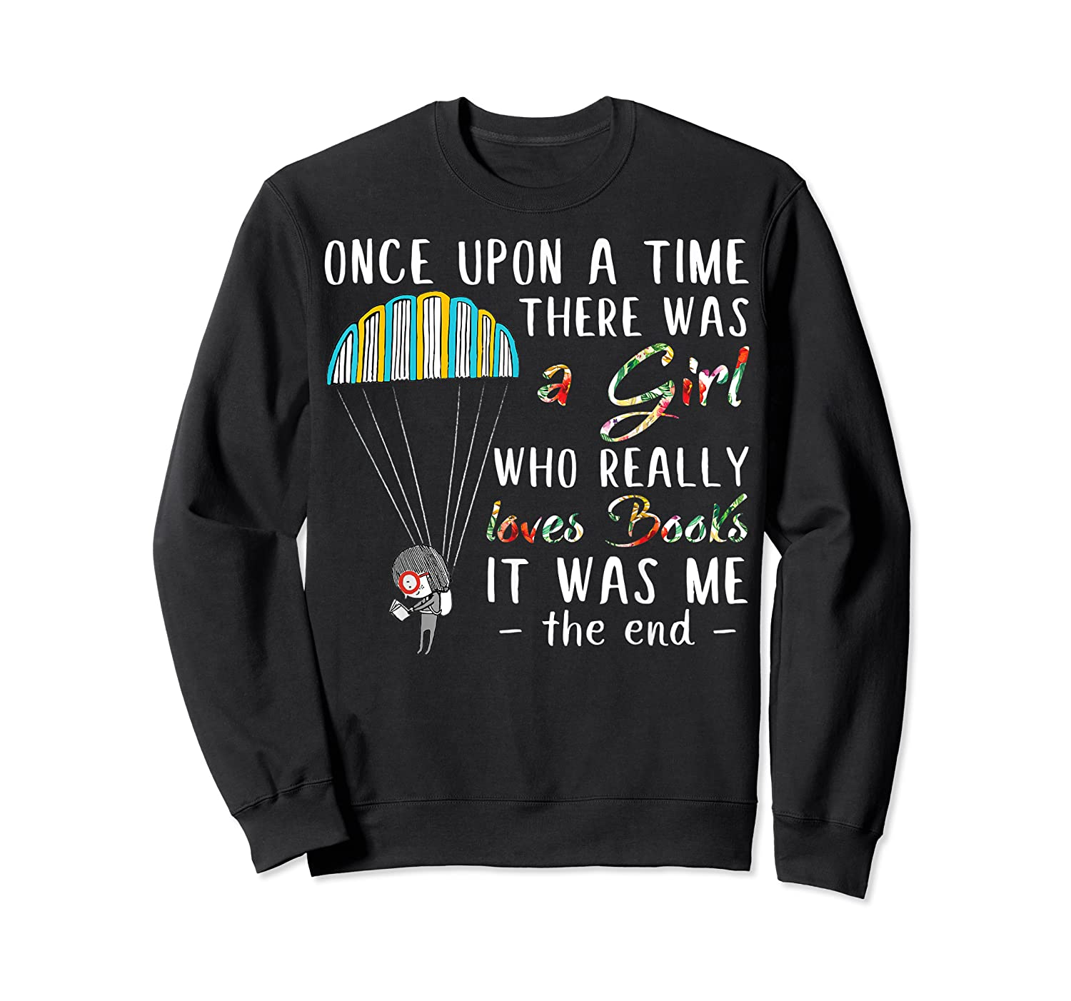Once Upon A Time There Was A Girl Who Really Loves Books Ts Shirts Crewneck Sweater