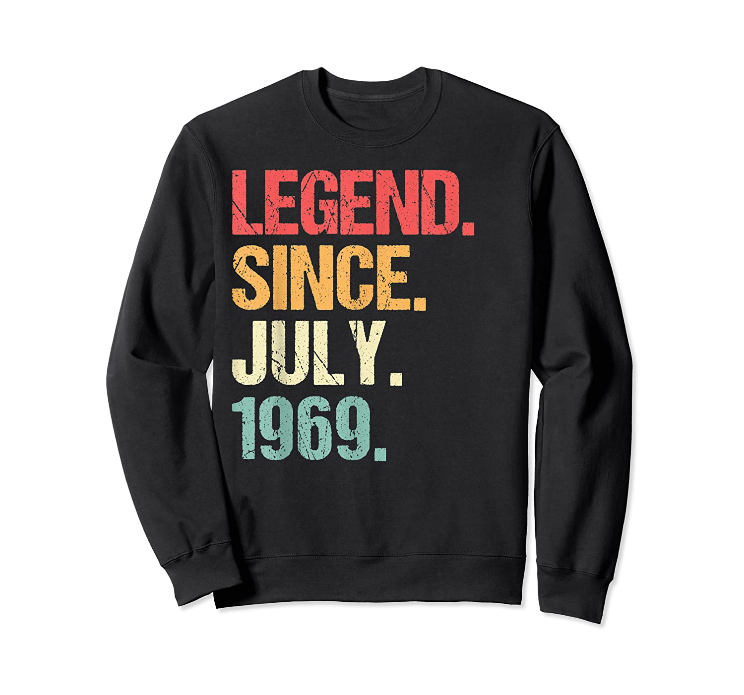 Legend Since July 1969 T Shirt Vintage 50th Birthday Gifts Crewneck Sweater