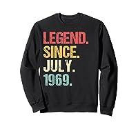 Legend Since July 1969 T Shirt Vintage 50th Birthday Gifts Sweatshirt Black