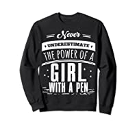 Never Underestimate A Girl With A Pen Author Writer T Shirt Sweatshirt Black