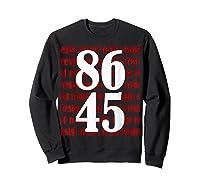 Impeach 45 Anti Trump 8645 Tshirt Sweatshirt Black
