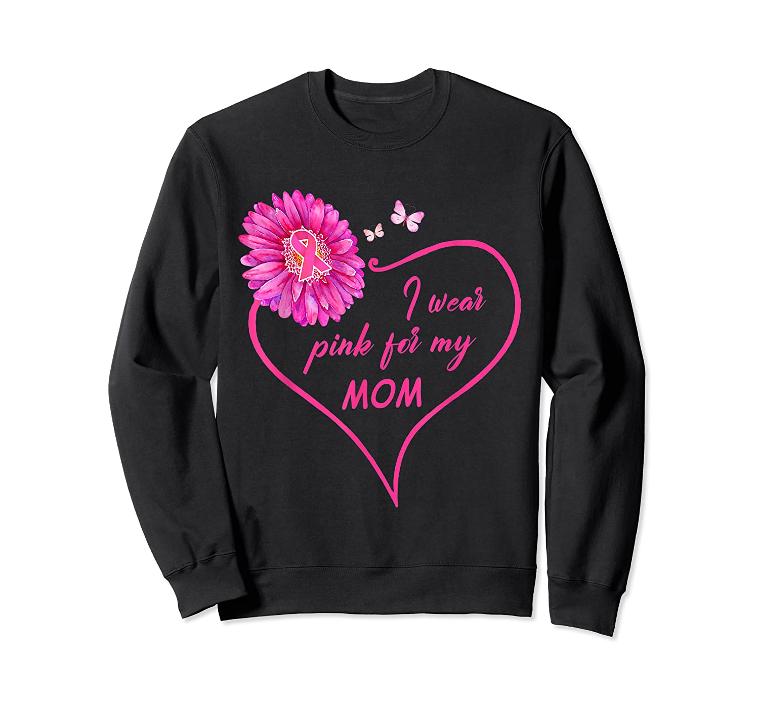 I Wear Pink For My Mom Daisy Flower Breast Cancer Awareness T Shirt Crewneck Sweater