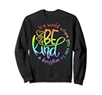 In World Where You Can Be Anything Be Kind Kindness Shirts Sweatshirt Black
