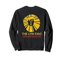 The Lyin King Impeach Anti Trump Premium T Shirt Sweatshirt Black