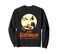Happy Halloween With Extraordinary Dogs And Cats T Shirt Sweatshirt Black