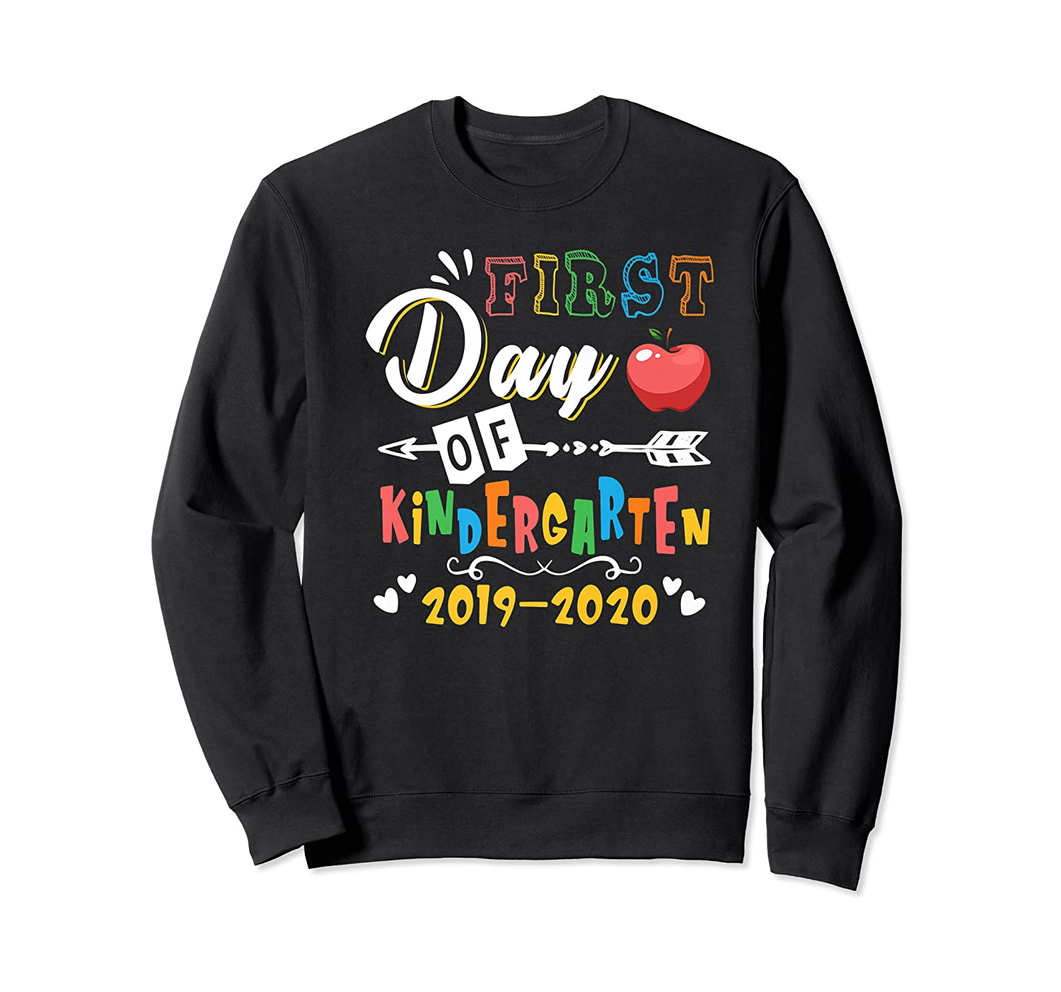 First Day Of Kindergarten Cute Gift For Teas Shirts Crewneck Sweater