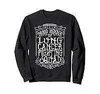 Fighting Squad Lung Cancer Awareness T-shirt Sweatshirt Black