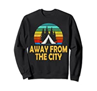 Funny Camping Shirt Away From The City Summer Gift Sweatshirt Black