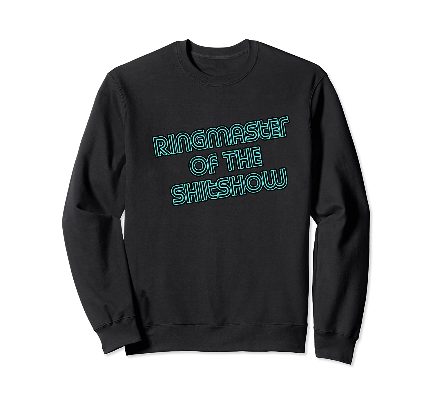 Ringmaster Of The Shitshow Funny Boss Shirts Crewneck Sweater