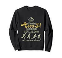 1st Annual Area 51 5k Fun Run They Can't Stop All Of Us Ufo Shirts Sweatshirt Black