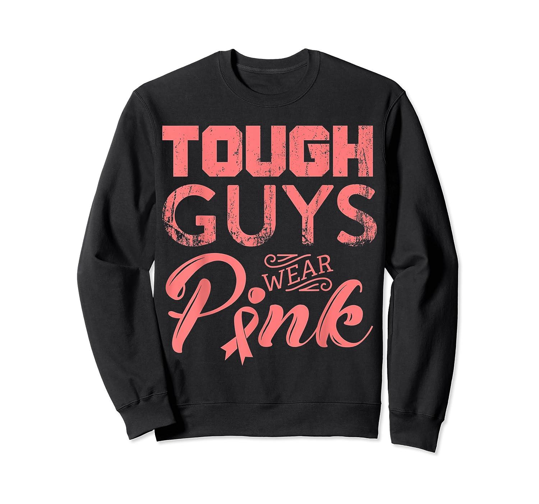 Tough Guys Wear Pink Ribbon Breast Cancer Awareness Month T Shirt Crewneck Sweater
