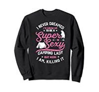 Super Sexy Camping Lady Funny Camper Outdoor Gifts Shirts Sweatshirt Black