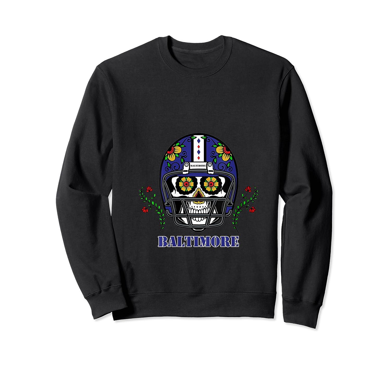 Baltimore Football Helmet Sugar Skull Day Of The Dead T Shirt Crewneck Sweater