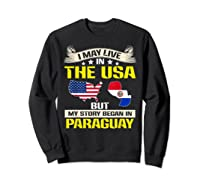 Live In Usa Born In Paraguay Flag Map Shirts Sweatshirt Black