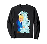 Grab Liberty Naughty Anti Trump Impeach Trump F Trump Gift T Shirt Sweatshirt Black