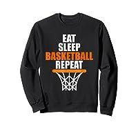 Eat Sleep Basketball Repeat For Basketball Fans Shirts Sweatshirt Black