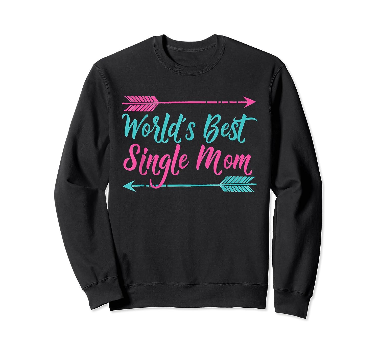 World S Best Single Mom T Shirt Crewneck Sweater