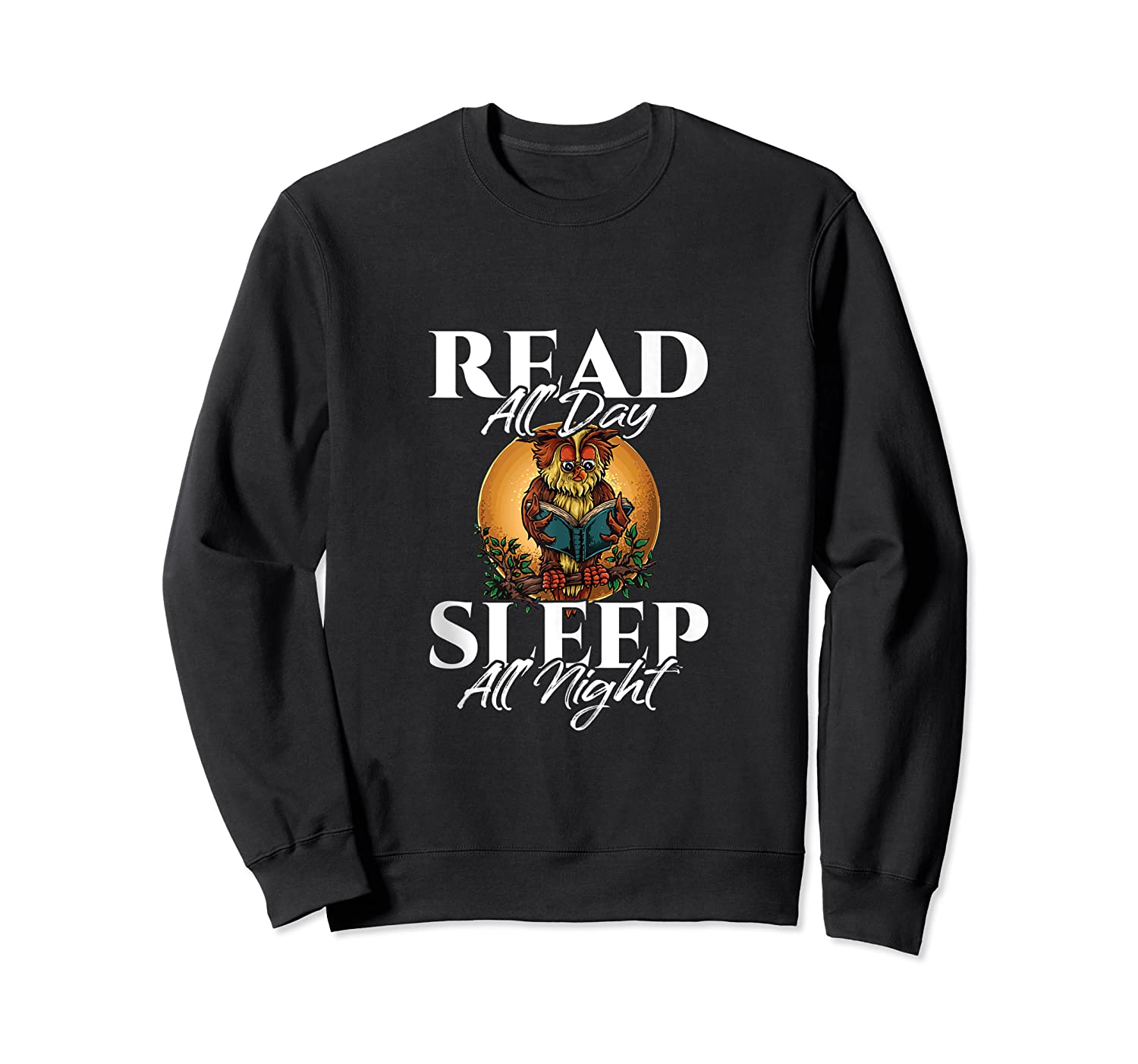 Sleep All Day Read All Night Bookish Read A Book Day Owl Tank Top Shirts Crewneck Sweater