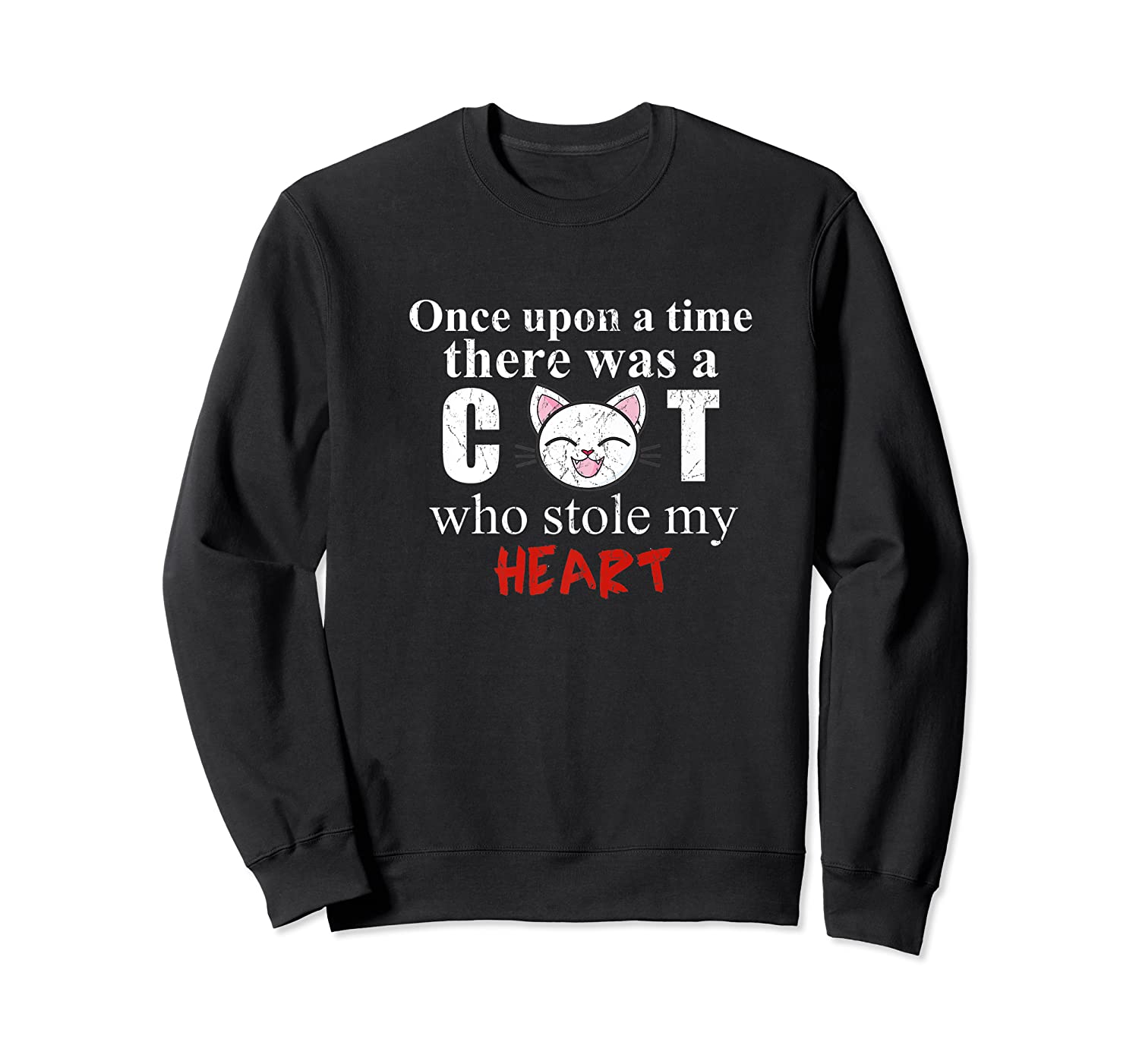 Once Upon A Time There Was A Cat Who Stole My Heart Premium T Shirt Crewneck Sweater