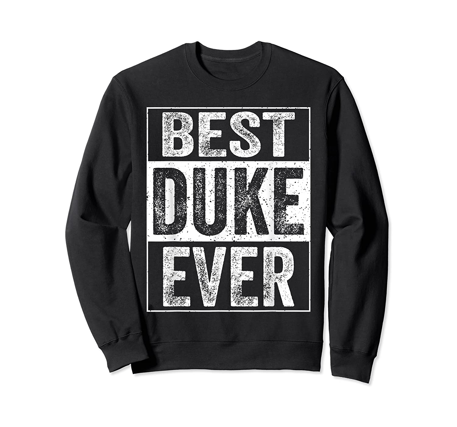 S Best Duke Ever Tshirt Father S Day Gift Crewneck Sweater
