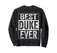 S Best Duke Ever Tshirt Father S Day Gift Sweatshirt Black