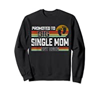 Promoted To Big Single Mom Est 2020 T Shirt Christmas Gift Sweatshirt Black