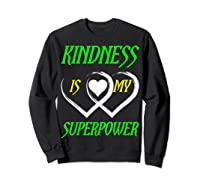Unity Day Orange T-shirt Kindness Is My Superpower T-shirt Sweatshirt Black