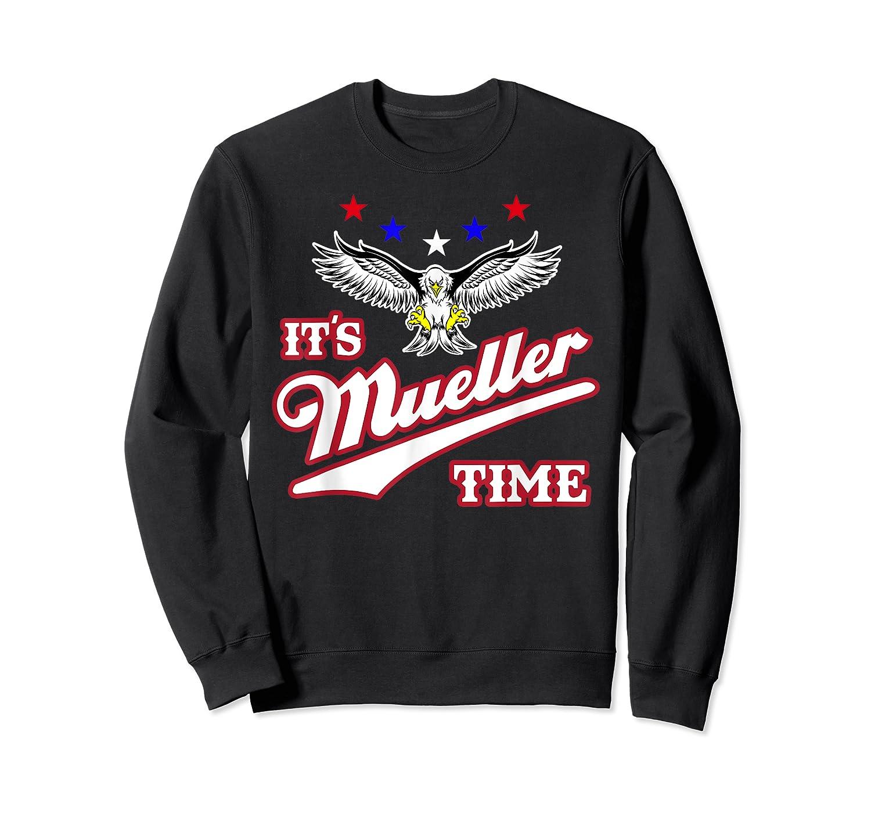 It S Mueller Time T Shirt Impeach Trump Anti Trump Shirt Crewneck Sweater