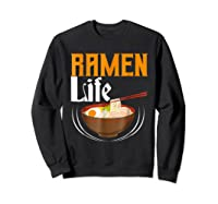 Ra Life Tasty Anime Noodle Bowl Shirts Sweatshirt Black