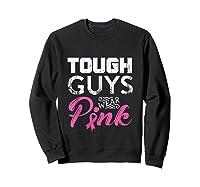 Tough Guys Wear Pink Ribbon Breast Cancer Awareness Month Tank Top Shirts Sweatshirt Black