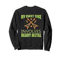 My Quiet Time Involves Heavy Metal Musician Rocker Gift Premium T-shirt Sweatshirt Black