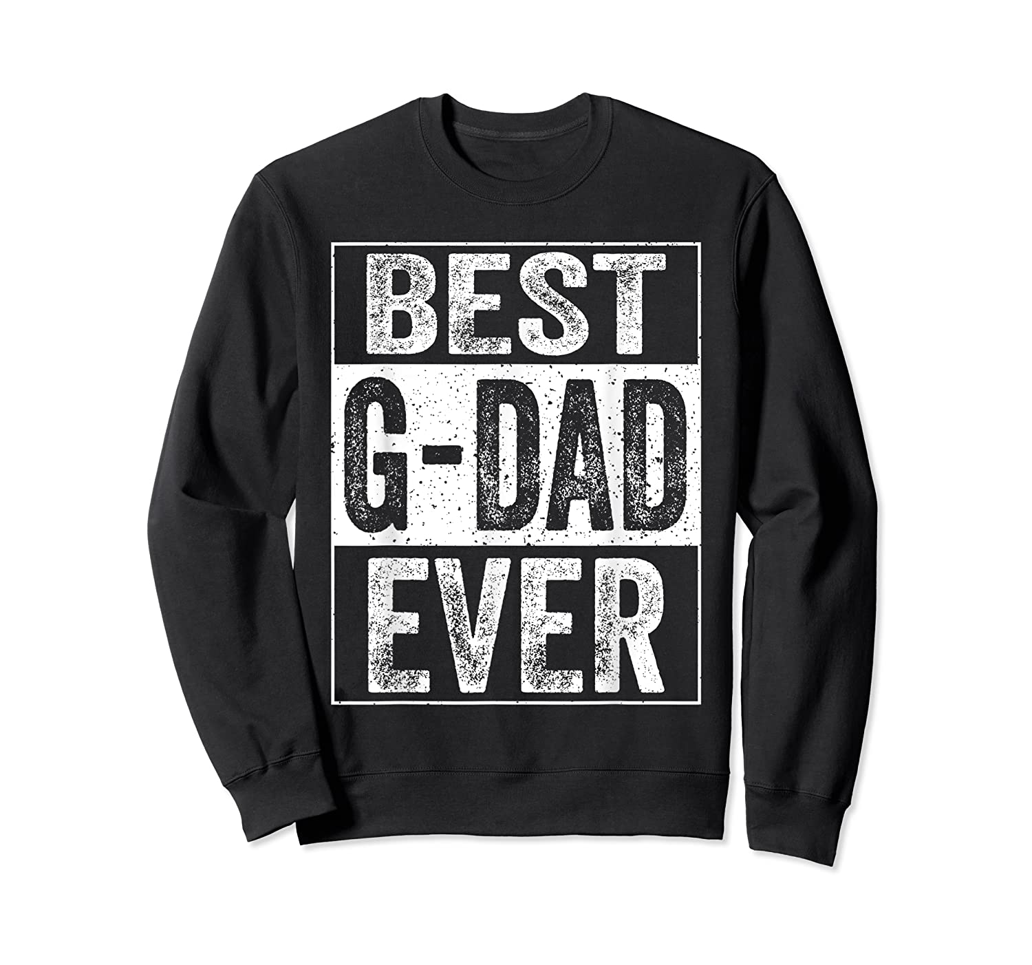 S Best G Dad Ever Tshirt Father S Day Gift Crewneck Sweater