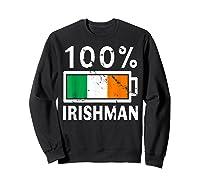 Ireland Flag T Shirt 100 Irishman Battery Power Tee Sweatshirt Black