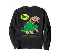 Pugasaurus Rex Cute Pug Dinosaur T Rex Halloween Costume Premium T-shirt Sweatshirt Black