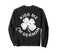 Kiss Me I M German T Shirt Saint Patrick Day Gift Shirt Sweatshirt Black