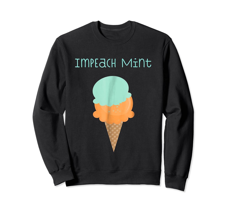 Impeach Mint Ice Cream Anti Trump Resistance Shirts Crewneck Sweater