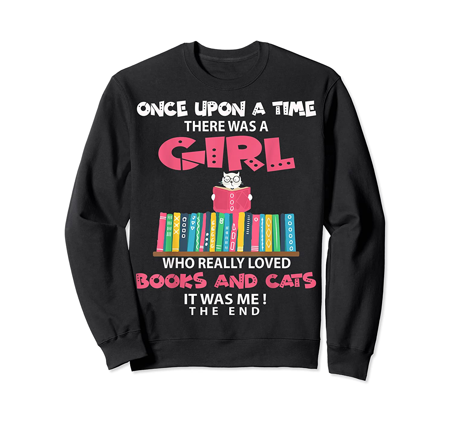 Once Upon A Time There Was A Girl Who Really Loved Books T Shirt Crewneck Sweater