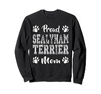 Proud Sealyham Terrier Dog Mom Paw Lovers Gifts Family Son T-shirt Sweatshirt Black