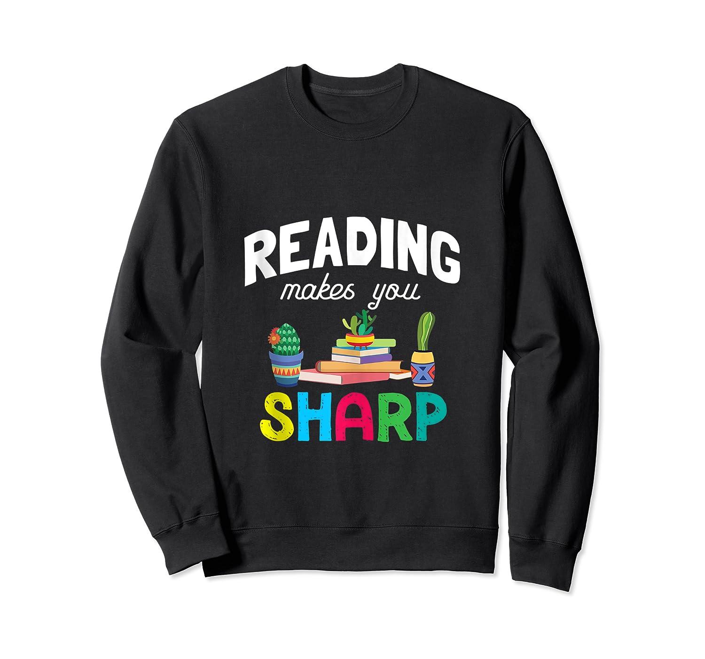 Reading Makes You Sharp Bookish Book Reader Read A Book Day Tank Top Shirts Crewneck Sweater