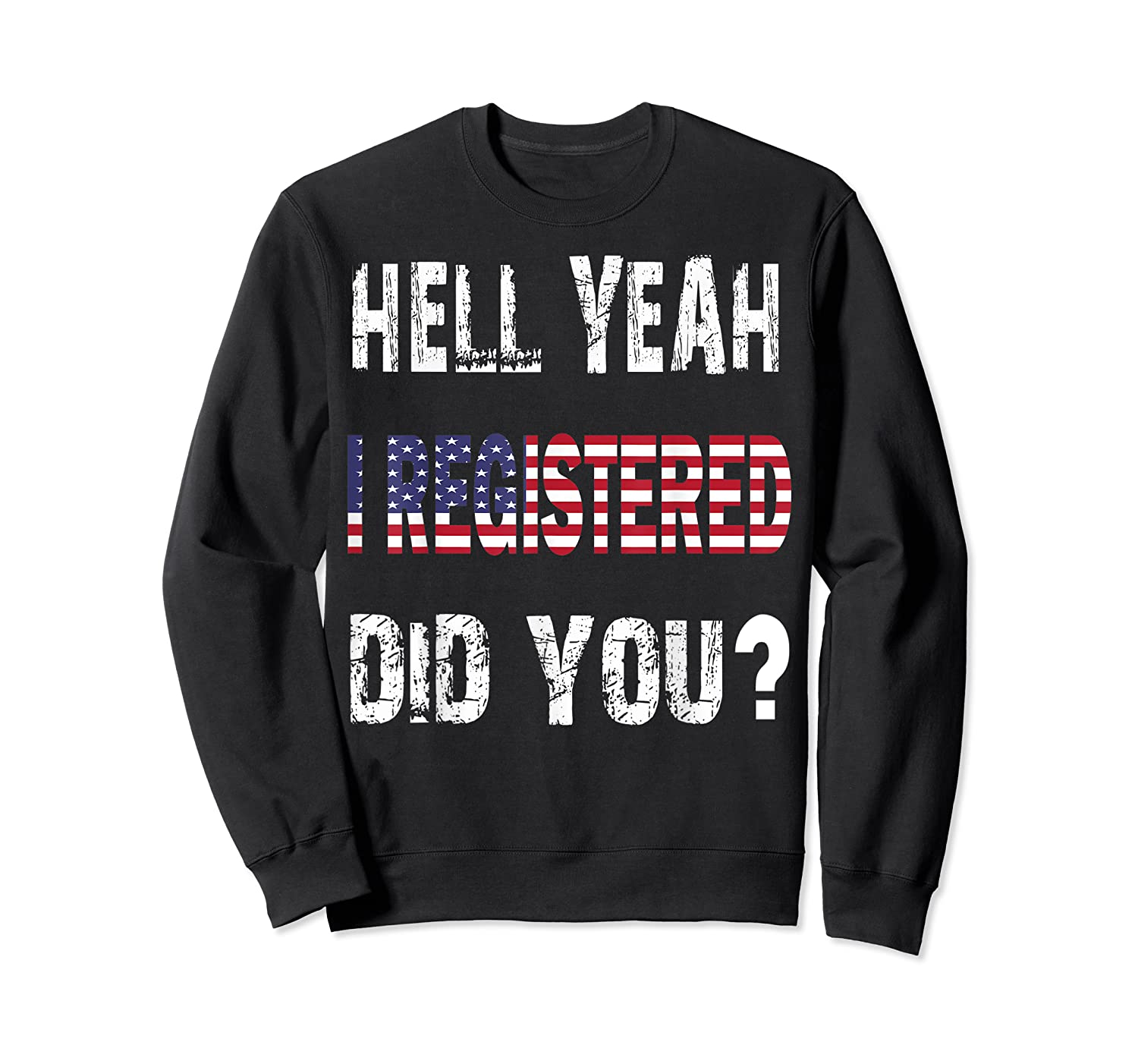 Registration Day Register To Vote Us Election Gift T Shirt Crewneck Sweater