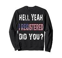 Registration Day Register To Vote Us Election Gift T Shirt Sweatshirt Black