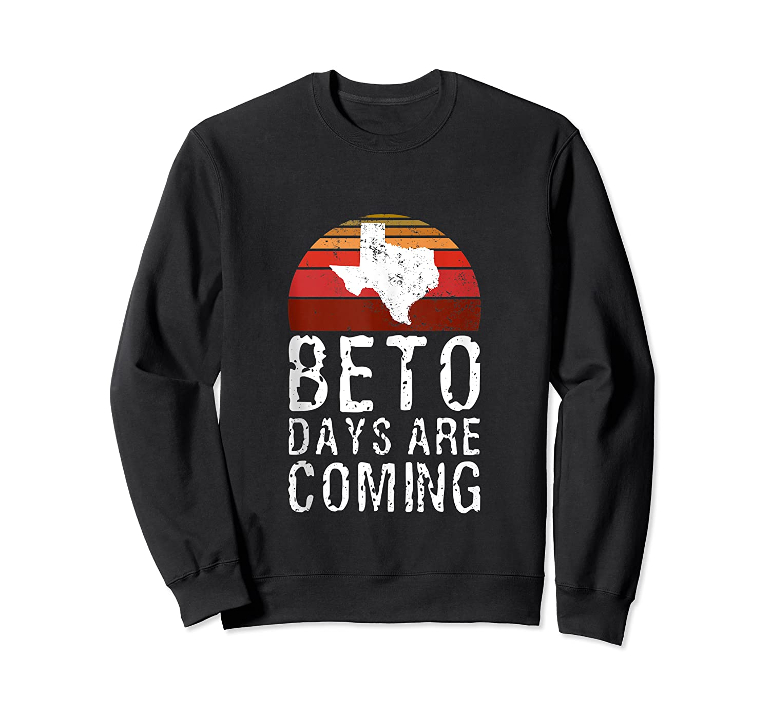 Beto Days Are Coming Funny Election Political Novelty Gift Tank Top Shirts Crewneck Sweater