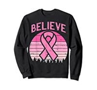 Believe Retro Sunset Pink Ribbon Breast Cancer Awareness T Shirt Sweatshirt Black