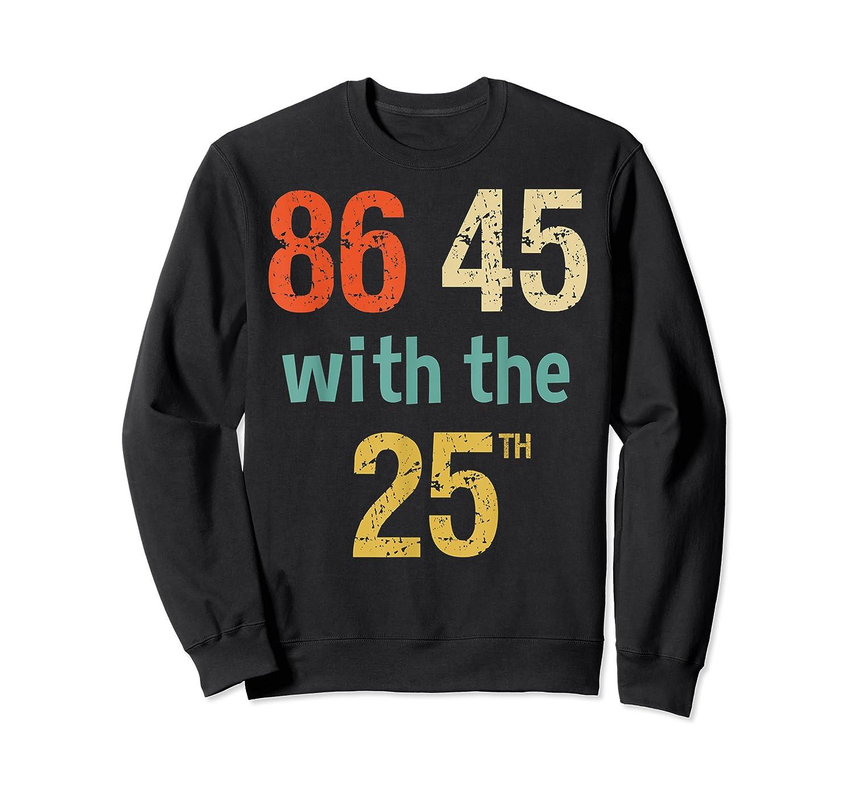 86 45 Retro Vintage Anti Trump Shirt With 25th Impeach Trump Crewneck Sweater