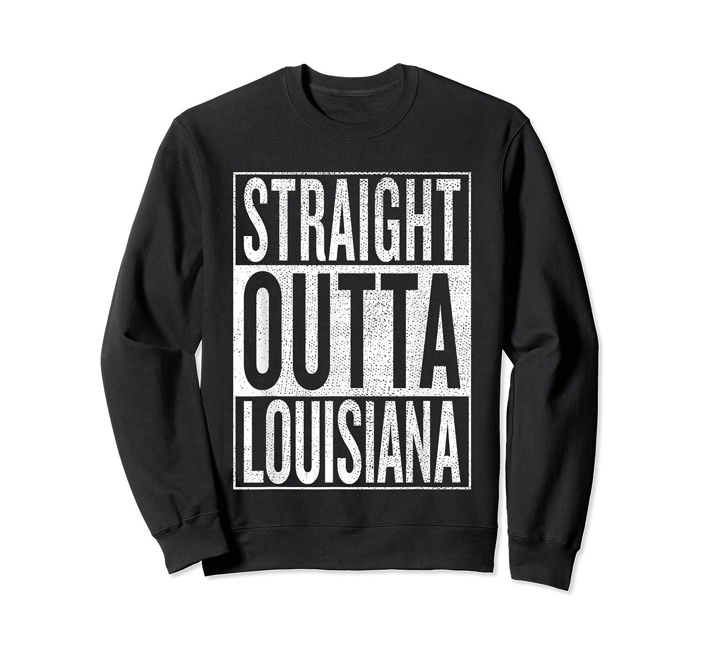 Straight Outta Louisiana Great Travel Out Gift Idea Shirts Crewneck Sweater